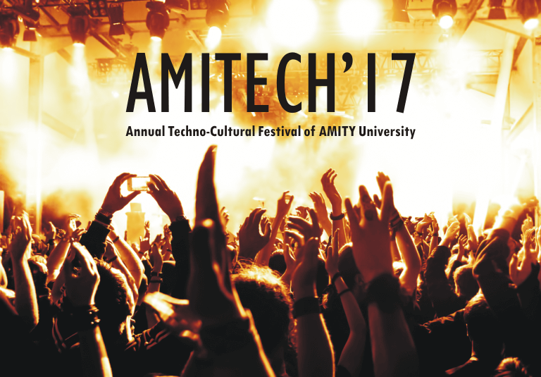 AMITECH'17 – Annual Techno-Cultural Festival at AMITY University